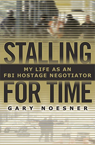 Image of Stalling for Time: My Life as an FBI Hostage Negotiator