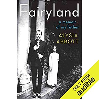 Fairyland     A Memoir of My Father              By:                                                                                                                                 Alysia Abbott                               Narrated by:                                                                                                                                 Alysia Abbott                      Length: 10 hrs and 21 mins     79 ratings     Overall 4.4