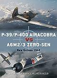 P-39/P-400 Airacobra vs A6M2/3 Zero-sen: New Guinea 1942 (Duel)