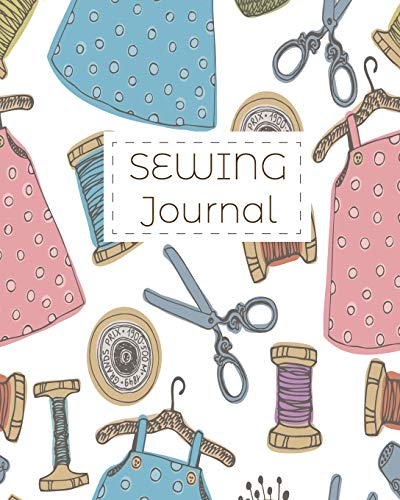 Sewing Journal: Planner & Organizer Notebook for Projects (Gift for Sewers and Quilters)