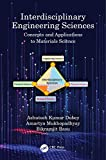 Interdisciplinary Engineering Sciences: Concepts and Applications to Materials Science (English Edition)