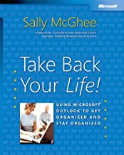 Take Back Your Life!: Using Microsoft® Outlook® to Get Organized and Stay Organized (Business Skills)