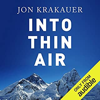 Into Thin Air                   Written by:                                                                                                                                 Jon Krakauer                               Narrated by:                                                                                                                                 Philip Franklin                      Length: 9 hrs and 8 mins     32 ratings     Overall 4.6