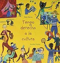 Tengo derecho a la cultura par Alain Serres
