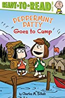 Peppermint Patty Goes to Camp: Ready-to-Read Level 2 (Peanuts)