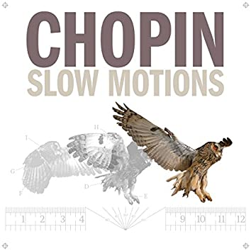 Chopin Slow Motions