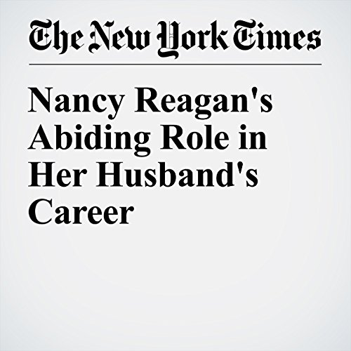 Nancy Reagan's Abiding Role in Her Husband's Career audiobook cover art