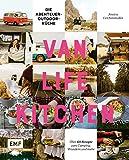 Van Life Kitchen – Die Abenteuer-Outdoor-Küche: Über 60 Rezepte zum Camping, Wandern und mehr (German Edition)