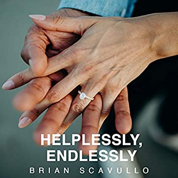 Helplessly, Endlessly