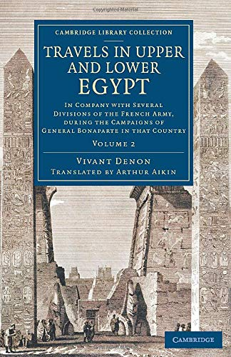 Travels in Upper and Lower Egypt: In Company with Several Divisions of the French Army, during the Campaigns of General Bonaparte in that Country (Cambridge Library Collection - Egyptology) (Volume 2) -  Denon, Vivant, Paperback