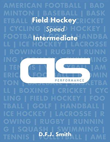 DS Performance - Strength & Conditioning Training Program for Field Hockey, Speed, Intermediate (English Edition)