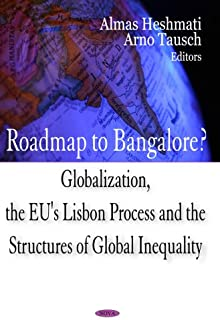 Roadmap to Bangalore?: Globalization, the EU's Lisbon Process & the Structures of Global Inequality