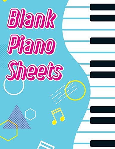 Blank Piano Sheets: Blank Sheet Music Composition Manuscript Staff Paper Art Piano-Music-Notebook (120 Pages/ 8.5x11/12 Staff)