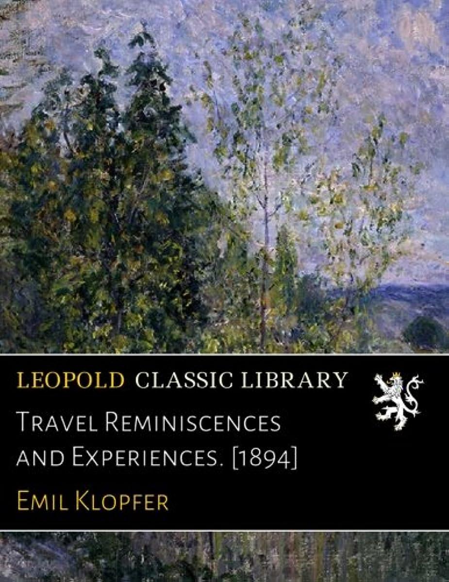 誰バッチ失礼Travel Reminiscences and Experiences. [1894]