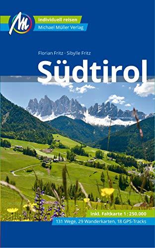 Südtirol Reiseführer Michael Müller Verlag: Individuell reisen mit vielen praktischen Tipps. (MM-Reisen)