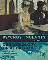 Psychostimulants (Volume 2) (Neurobiology of Addiction Series, Volume 2)