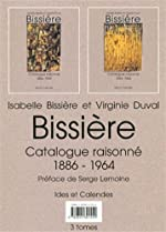 Bissiere - Catalogue raisonné 1886-1964 d'Isabelle Bissiere