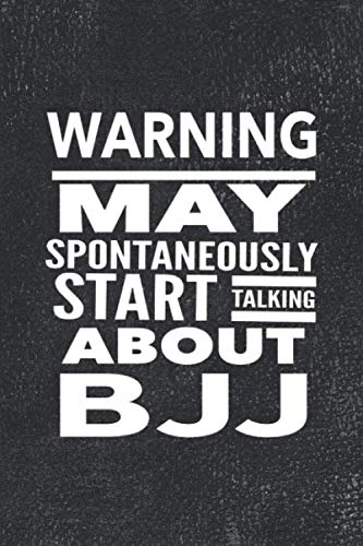 """Warning May Spontaneously Start Talking About BJJ: Journal For The Martial Arts Woman Girl Man Guy, Best Funny Gift For Sensei Students - Vintage Black Cover 6""""x9"""" Notebook"""