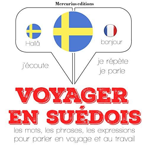 Voyager en suédois. 300 phrases et expressions essentielles, 100 verbes les plus courants audiobook cover art