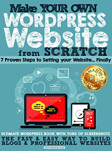 Make your own WordPress website from scratch: 7 proven steps to setting your website…Finally!  The fast & easy way to build blogs & professional websites (Knock out brand strategy Book 1) (Kindle Edition)
