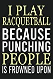 I Play Racquetball Funny Noteboo...