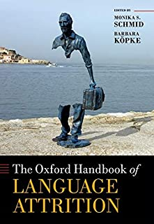 The Oxford Handbook of Language Attrition