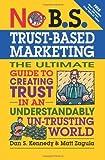 No B.S. Trust Based Marketing by Zagula, Matt, Kennedy,...
