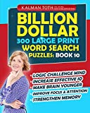 Billion Dollar 300 Large Print Word Search Puzzles: Book 10: Be Smarter & Increase Your IQ