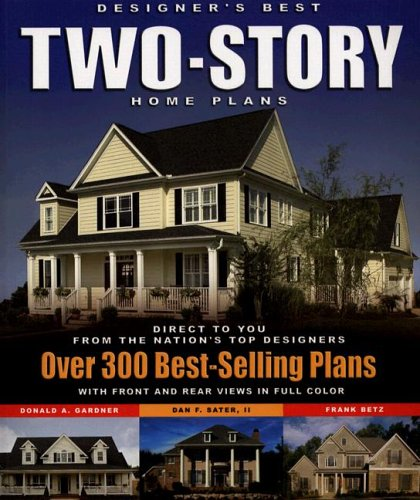 Designer's Best Two-Story Home Plans: Over 300 Best-Selling Plans