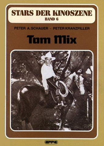 Stars der Kinoszene, Bd.6, Tom Mix
