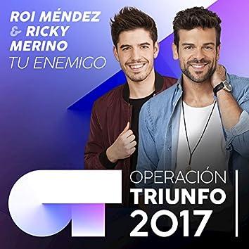 Tu Enemigo (Operación Triunfo 2017)