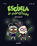 Escuela de monstruos. ¡Al ataque! (Literatura Infantil (6-11 Años) - Narrativa Infantil)