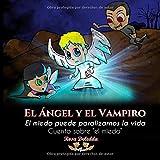 El Ángel y el Vampiro: El miedo puede paralizar la vida pero no detiene el...