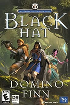 Black Hat: An Epic LitRPG Adventure (Afterlife Online Book 2) by [Domino Finn]