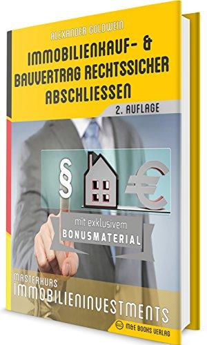 Masterkurs Immobilieninvestments: Immobilienkauf- und Bauvertrag rechtssicher abschliessen