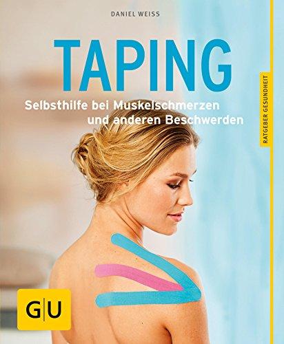 Taping: Selbsthilfe bei Muskelschmerzen und anderen Beschwerden (GU Ratgeber Gesundheit)