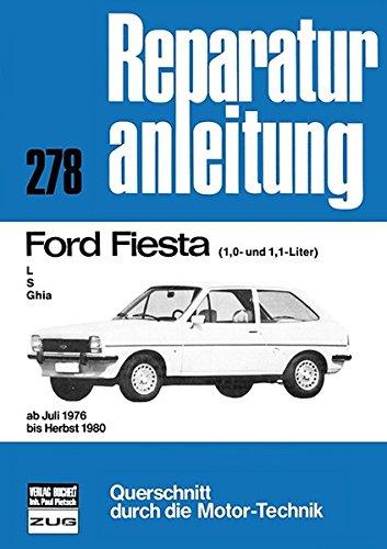 Ford Fiesta L / S / Ghia (1,0- und 1,1-Liter): ab Juli 1976 bis Herbst 1980 // Reprint der 7. Auflage 1991 (Reparaturanleitungen)