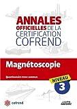 Magnétoscopie : Annales officielles de la certification Cofrend niveaux 1-2-3