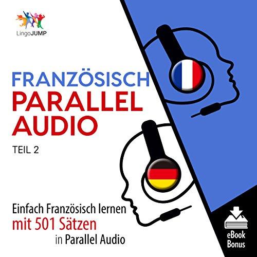 Couverture de Französisch Parallel Audio - Einfach Französisch Lernen mit 501 Sätzen in Parallel Audio - Teil 2