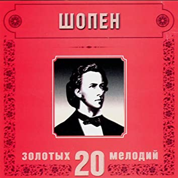 Frederic Chopin. 20 Golden Melodies In Modern Processing