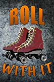 roll with it: Skateboarding Journal old school skate Lined Notebook 120 page 6x9