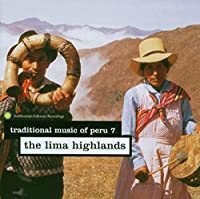 Traditional Music of Peru 7: Lima Highlands