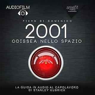 2001 Odissea nello spazio     Audiofilm              Di:                                                                                                                                 Piero Di Domenico                               Letto da:                                                                                                                                 Piero Di Domenico                      Durata:  26 min     12 recensioni     Totali 4,8
