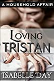 Loving Tristan (Billionaire Stepbrother: A Household Affair Book 1) (English Edition)...