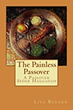 The Painless Passover: A Passover Seder Haggadah