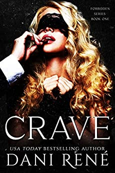 Crave: A Dark Captive Romance (Forbidden Series Book 1) by [Dani René]