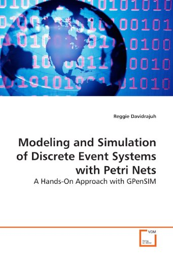 Modeling and Simulation of Discrete Event Systems with Petri Nets: A Hands-On Approach with GPenSIM