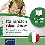 Italienisch schnell & easy (Compact SilverLine Audio perfekt)