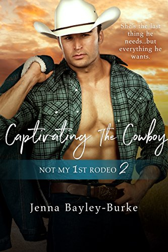 Captivating the Cowboy (Not My 1st Rodeo 2) (English Edition)