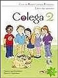 Colega. Libro del alumno-Quaderno de ejercicios. Per la Scuola elementare. Con 2 CD Audio. Con espansione online: Colega 2 (+cuad.) (+cd) [Lingua spagnola]